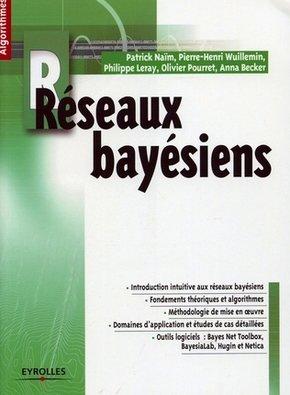 Patrick Naïm, Pierre-Henri Wuillemin, Philippe Leray, Olivier Pourret, Anna Becker- Réseaux bayésiens