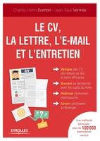 Dumon, Charles-Henri; Vermes, Jean-Paul - Le CV, la lettre, l'e-mail et l'entretien