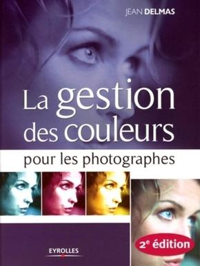 Jean Delmas- La gestion des couleurs pour les photographes