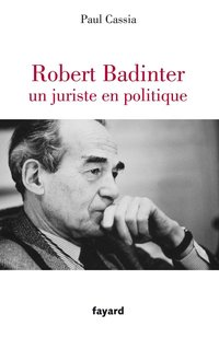 Robert badinter, un juriste en politique