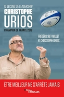 15 leçons de leadership par Christophe Urios - Champion de France 2018