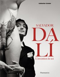 Salvador Dali - L'invention de soi