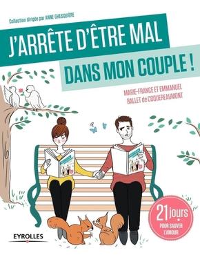 E.Ballet de Coquereaumont, M.-F.Ballet de Coquereaumont- J'arrête d'être mal dans mon couple !