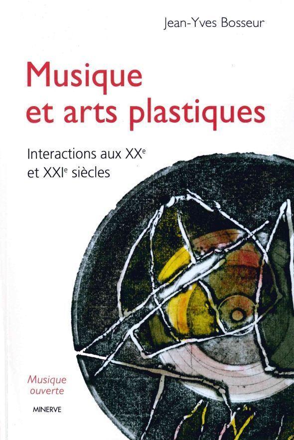 Musique Et Arts Plastiques Jean Yves Bosseur 3eme Edition Librairie Eyrolles