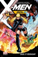 X-men gold - Tome 03: cruel et dégradant
