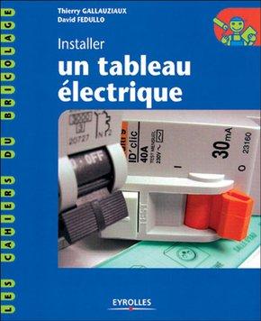T.Gallauziaux, D.Fedullo- Installer un tableau électrique