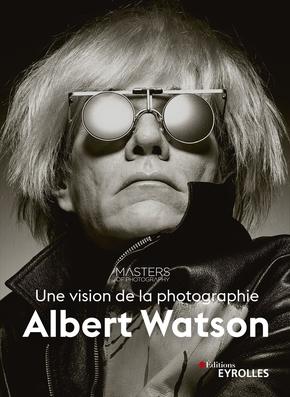 A.Watson- Albert Watson, une vision de la photographie