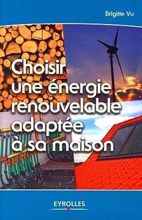 B.Vu- Choisir une energie renouvelable adaptee a sa maison