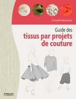 C.Beneytout - Guide des tissus par projet de couture