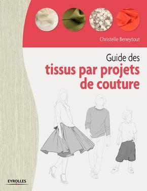 C.Beneytout- Guide des tissus par projet de couture