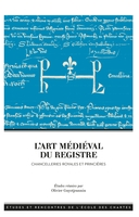 L'art medieval du registre. chancelleries royales et princieres