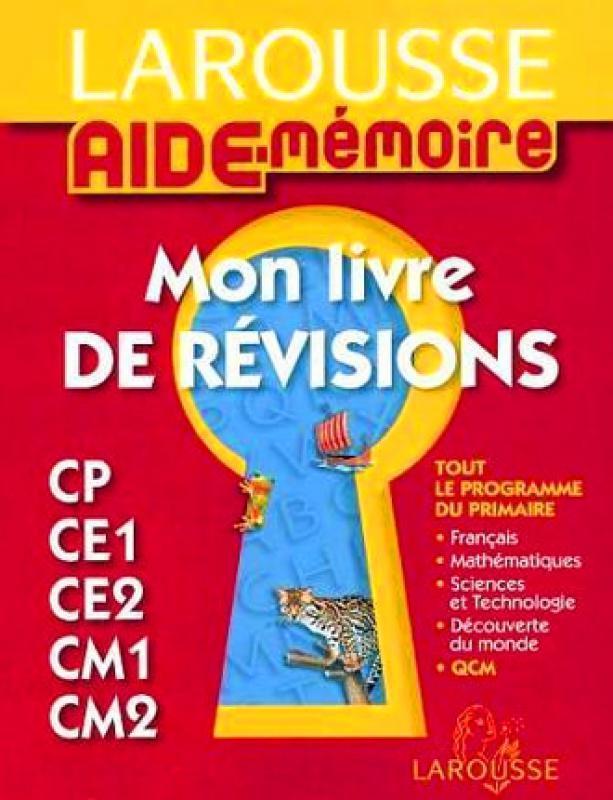 Aide Memoire Larousse Mon Livre De Revisions Cp Ce1 Ce2 Cm1 Librairie Eyrolles