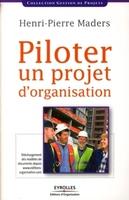 H.-P.Maders - Piloter un projet d'organisation
