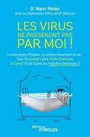 M.Perez, A.Lefief-Delcourt - Les virus ne passeront pas par moi !