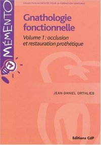 Gnathologie fonctionnelle - Volume 1
