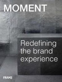 Moment inc. redefining the brand experience