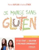 Marion Kaplan, Audrey Etner - Je mange sans gluten