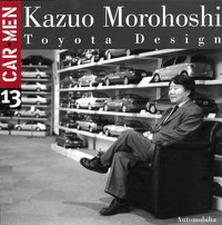 Kazuo Morohoshi, Toyota Design Centre - Car Men N° 13