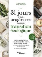 I.Servant, C.Blazy - 31 jours pour progresser dans ma transition écologique