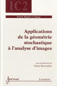 Applications de la géométrie stochastique à l'analyse d'images