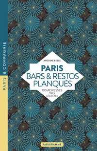 Paris bars & restos planqués