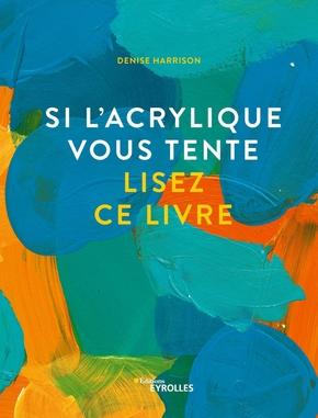 D.Harrison- Si l'acrylique vous tente, lisez ce livre