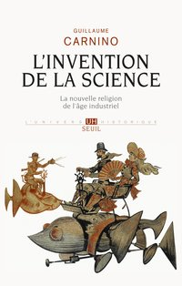 L'invention de la science