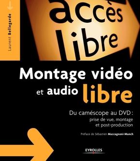 Laurent Bellegarde- Montage vidéo et audio libre