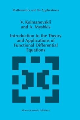 Introduction to the Theory and Applications of Functional Differential Equations