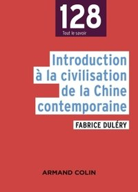 Introduction à la civilisation de la Chine contemporaine