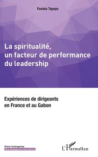 La spiritualité, un facteur de performance du leadership