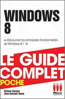 Windows 8 - Le guide complet - Poche