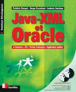 Fréderic Berque, Serge Frezefond, Ludovic Sorriaux- Java, XML et Oracle