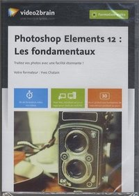Photoshop Elements 12 - Les fondamentaux