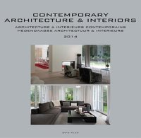 Contemporary Architecture and Interiors - 2014
