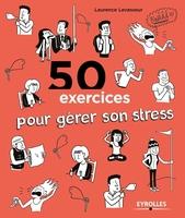 Laurence Levasseur - 50 exercices pour gérer son stress