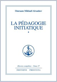 La pedagogie initiatique - Tome 27
