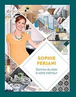 Sophie Ferjani Donnez Du Style à Votre Intérieur Collectif Librairie Eyrolles