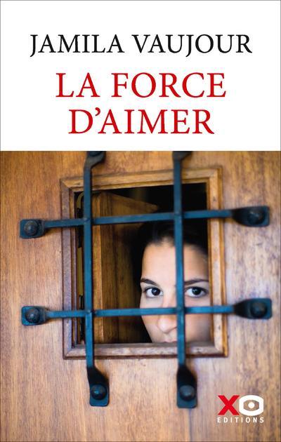 La Force D Aimer Jamila Vaujour Librairie Eyrolles