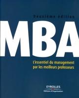 Collectif d'auteurs des Editions d'Organisation - Mba. l'essentiel du management par les meilleurs professeurs