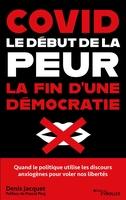 D.Jacquet - Covid : le début de la peur, la fin d'une démocratie