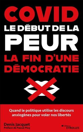 D.Jacquet- Covid : le début de la peur, la fin d'une démocratie