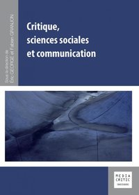 Critique, sciences sociales et communication