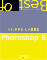 P.Labbe - Photoshop 6 (edition poche)