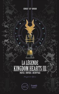 La Légende Kingdom Hearts III - Partie 2