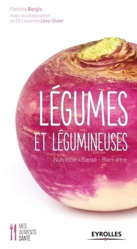 Patricia Bargis, Laurence Lévy-Dutel- Légumes et légumineuses
