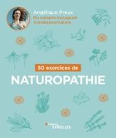 Angélique Preux - 50 exercices de naturopathie