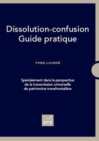 Dissolution-confusion guide pratique