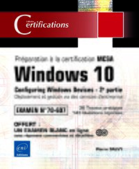 Windows 10 - Préparation à la certification MCSA Configuring Windows Devices - 2e partie