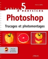 Pascal Curtil - Cahier n° 5 d'exercices photoshop